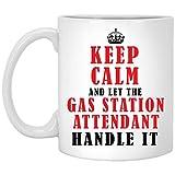 N\A Funny Keep Calm and Deje Que el Asistente de la gasolinera lo maneje Taza de café con Leche de 11 oz