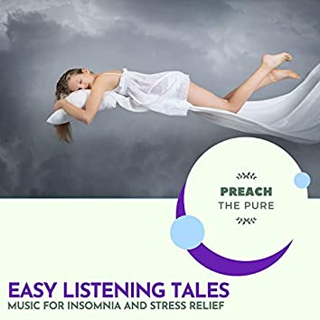 EasyListening Tales - Music For Insomnia And Stress Relief