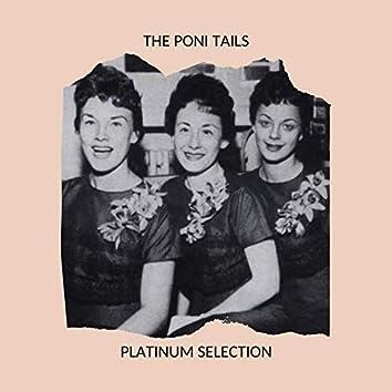 The Poni-Tails - Platinum Selection