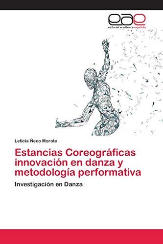 Estancias Coreográficas innovación en danza y metodología performativa: Investigación en Danza