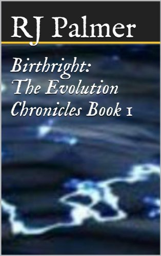 Book: Birthright (The Evolution Chronicles Book 1) by RJ Palmer