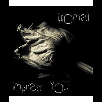 Impress You