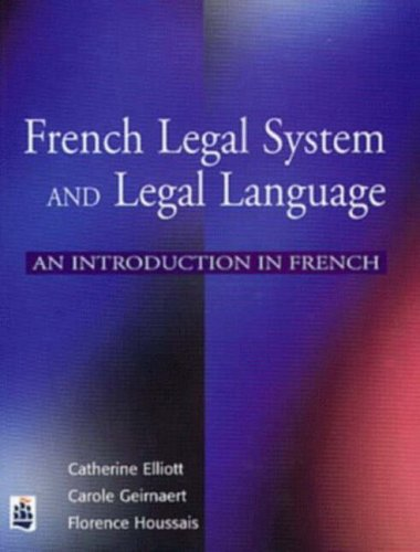 Elliott, C: French Legal System and Legal Language: An Introduction in French