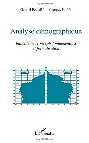 Analyse démographique: Indicateurs, concepts fondamentaux et formalisation