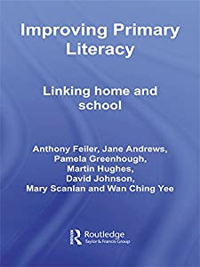 Improving Primary Literacy: Linking Home and School (Improving Practice (TLRP))