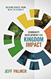 Community Development for Kingdom Impact: Helping People from Here to Eternity