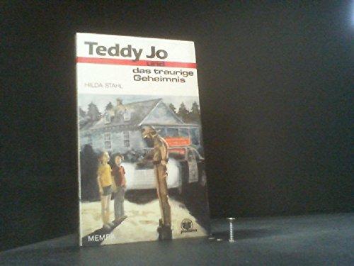 Teddy Jo und das traurige Geheimnis