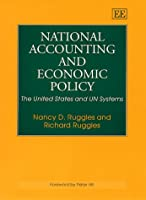 National Accounting and Economic Policy: The United States and the UN Systems