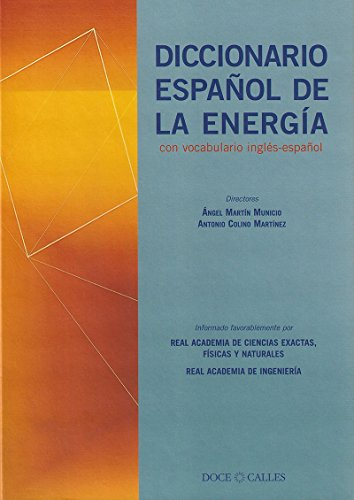 Diccionario Español de la Energía, con vocabulario inglés-español: con vocabulario inglés-español