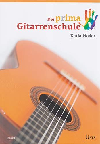 Die prima Gitarrenschule - arrangiert für Gitarre [Noten/Sheetmusic] Komponist : Hoder Katja