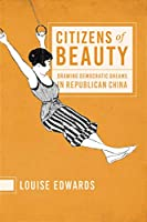 Citizens of Beauty: Drawing Democratic Dreams in Republican China