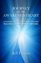 Journey of the Awakened Heart: Discovering Who You Are and Why You Are Here