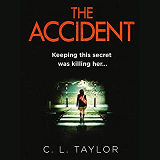 The Accident                   By:                                                                                                                                 C.L. Taylor                               Narrated by:                                                                                                                                 Jenny Funnell                      Length: 9 hrs and 53 mins     360 ratings     Overall 4.1