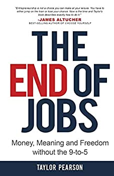 The End of Jobs  Money Meaning and Freedom Without the 9-to-5