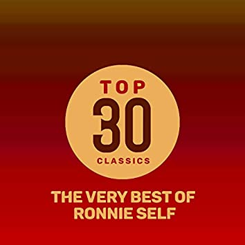 Top 30 Classics - The Very Best of Ronnie Self
