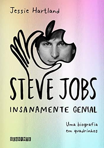 Steve Jobs: insanamente genial