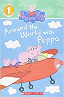 Around the World With Peppa (Peppa Pig: Scholastic Readers, Level 1)