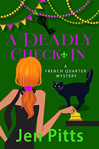 A Deadly Check-In: A French Quarter Mystery (The French Quarter Mysteries Book 3) by [Jen Pitts]