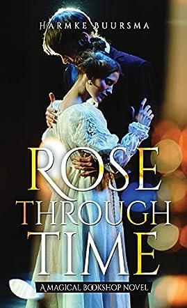 Rose Through Time