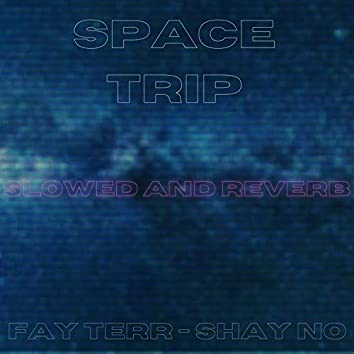 Space Trip (Slowed and Reverb)