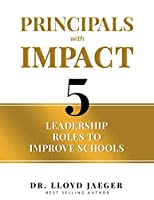 Principals with Impact: 5 Leadership Roles to Improve Schools