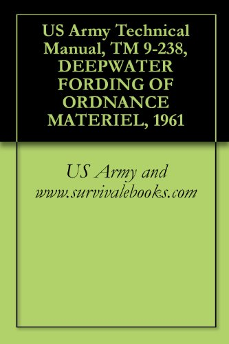 US Army Technical Manual, TM 9-238, DEEPWATER FORDING OF ORDNANCE MATERIEL, 1961 (English Edition)