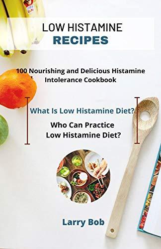 LOW HISTAMINE RECIPES: Nourishing and Delicious Histamine Intolerance Cookbook (English Edition)
