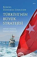 Küresel Dönüsüm Sürecinde Türkiye'nin Büyük Stratejisi