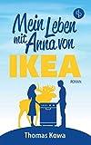 Mein Leben mit Anna von IKEA: Humor von Thomas Kowa