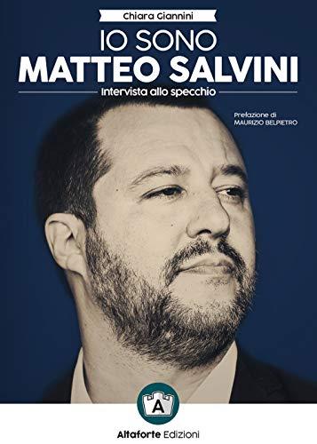 Io sono Matteo Salvini. Intervista allo specchio