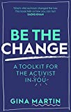 Be The Change: A Toolkit for the Activist in You (English Edition)