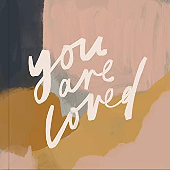 You Are Loved  Artwork and Inspirational Messages to Encourage Your Faith