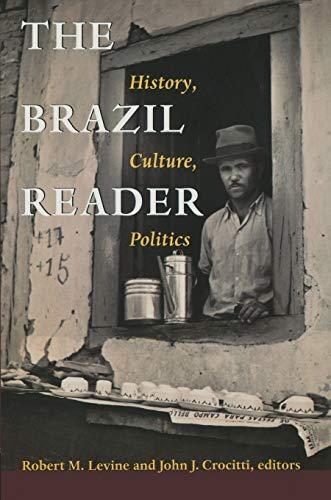 The Brazil Reader: History, Culture, Politics (The Latin...