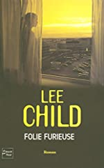 FOLIE FURIEUSE de LEE CHILD