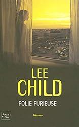 FOLIE FURIEUSE de LEE CHILD