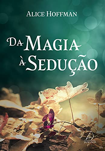 Da magia à sedução