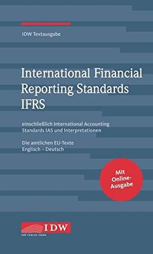 IDW, IFRS IDW Textausgabe, 14. Auflage: IDW Textausgabe einschließlich International Accounting Standards (IAS) und Interpretationen. Die amtlichen ... Stand: XXX. Rechtsstand: 15.1.2020