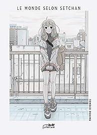 Le monde selon Setchan par Tomoko Oshima