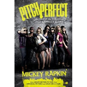 Pitch Perfect (movie tie-in): The Quest for Collegiate A Cappella Glory [Paperback] [2012] Mti Ed. Mickey Rapkin