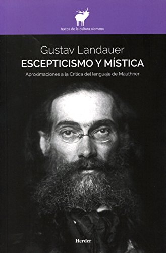 Escepticismo y mística. Aproximaciones a la Critica del lenguaje de Mauthner: Aproximaciones a la Crítica del lenguaje de Mauthner: 0 (Textos de la cultura alemana)