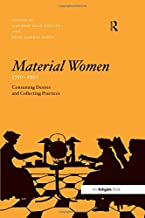 Material Women, 1750–1950: Consuming Desires and Collecting Practices