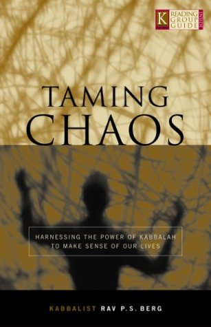 Taming Chaos: Harnessing the Power of Kabbalah to Make Sense of Our Lives