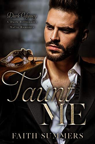 Taunt Me: A Dark Billionaire Mafia Romance (Dark Odyssey Book 2) by [Faith Summers, Khardine Gray]