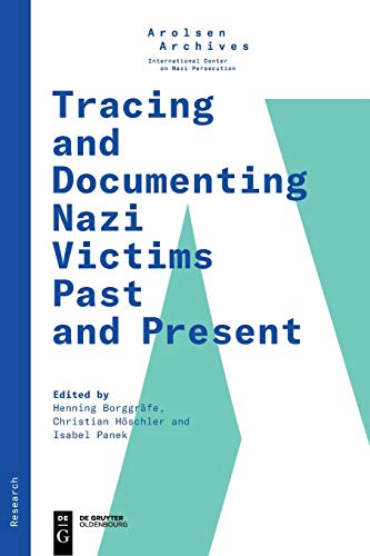 Tracing and Documenting Nazi Victims Past and Present (Arolsen Research Series, Band 1)