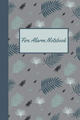 Fire Alarm Notebook: Fire Register Journal - Fire Alarm Service And Inspection Log