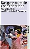 Das ganz normale Chaos der Liebe (suhrkamp taschenbuch) - Ulrich Beck