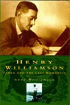 Henry Williamson: Tarka and the Last Romantic Biography and Diary (Biography, Letters & Diaries)