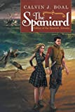 The Spaniard: Soldier of the Spanish Armada