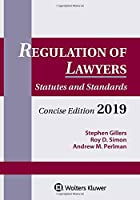 Regulation of Lawyers: Statutes and Standards, 2019 (Supplements)