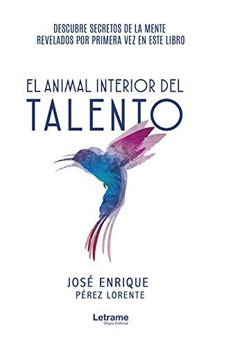 El animal interior del talento (Spanish Edition)